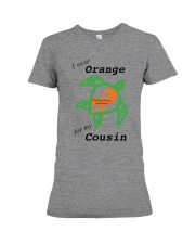 I wear Orange for my Cousin b Premium Fit Ladies Tee thumbnail