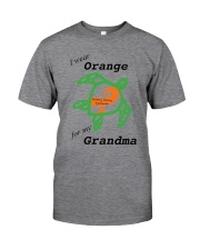 I wear Orange for my Grandma b Classic T-Shirt front