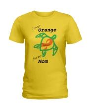 I wear Orange for my Mom b Ladies T-Shirt thumbnail