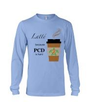 Latté because PCD is Hard B Long Sleeve Tee thumbnail