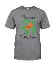 I wear Orange for my Nephew b Classic T-Shirt front