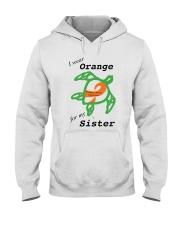 I wear Orange for my Sister b Hooded Sweatshirt thumbnail