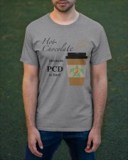 Hot Chocolate because PCD is Hard B Classic T-Shirt apparel-classic-tshirt-lifestyle-front-42