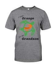 I wear Orange for my Grandson b Classic T-Shirt front