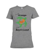 I wear Orange for my Boyfriend b Premium Fit Ladies Tee thumbnail