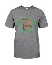 Sorry Breathing b Classic T-Shirt front