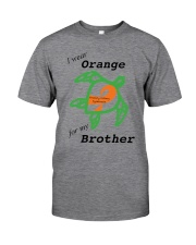 I wear Orange for my Brother b Classic T-Shirt front