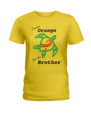 I wear Orange for my Brother b Ladies T-Shirt thumbnail