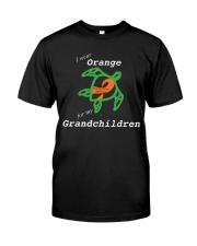 I wear Orange for my Grandchildren Classic T-Shirt front