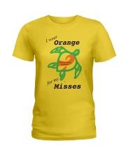 I wear Orange for my Misses b Ladies T-Shirt thumbnail