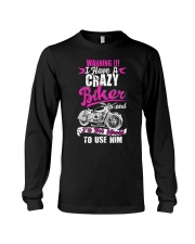 I Have a Crazy Biker Long Sleeve Tee front