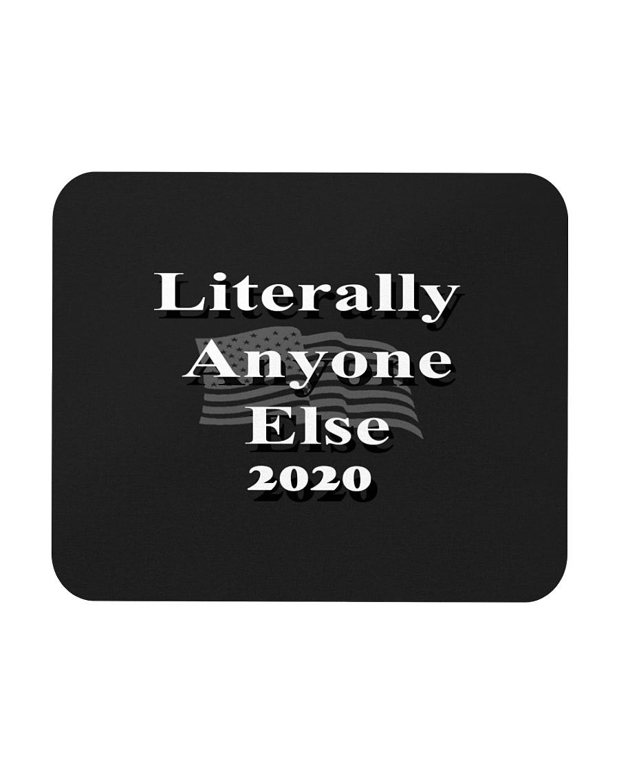 Literally Anyone Else 2020 Mousepad