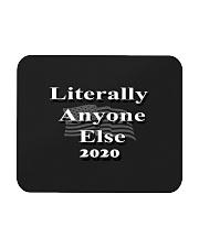Literally Anyone Else 2020 Mousepad thumbnail