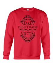 MAMA DIDN'T RAISE A VICTIM Crewneck Sweatshirt thumbnail