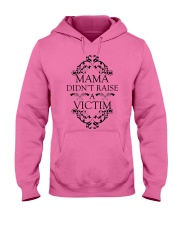 MAMA DIDN'T RAISE A VICTIM Hooded Sweatshirt front