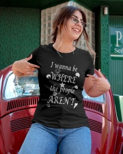 I WANNA BE WHERE THE PEOPLE AREN'T Ladies T-Shirt apparel-ladies-t-shirt-lifestyle-01