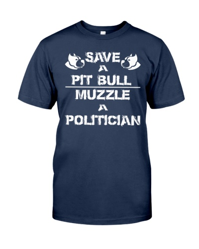 SAVE A PIT BULL MUZZLE A POLITICIAN TEES