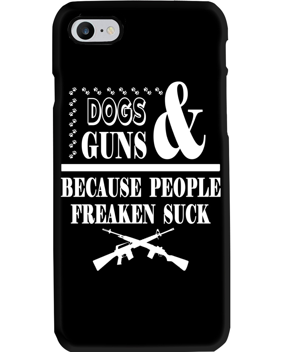 DOGS AND GUNS BECAUSE PEOPLE FREAKEN SUCK CASE Phone Case