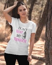 DON'T TEST MY TRIGGER Ladies T-Shirt apparel-ladies-t-shirt-l