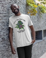 I Can't Talk Right Now I'm Doing Pothead Shirt Classic T-Shirt apparel-classic-tshirt-lifestyle-front-33