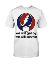 We Will Get By We Will Survive Classic T-Shirt front