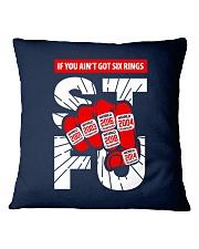 If You Ain't Got Six Rings Shirts - Mugs - Hoodies Square Pillowcase thumbnail