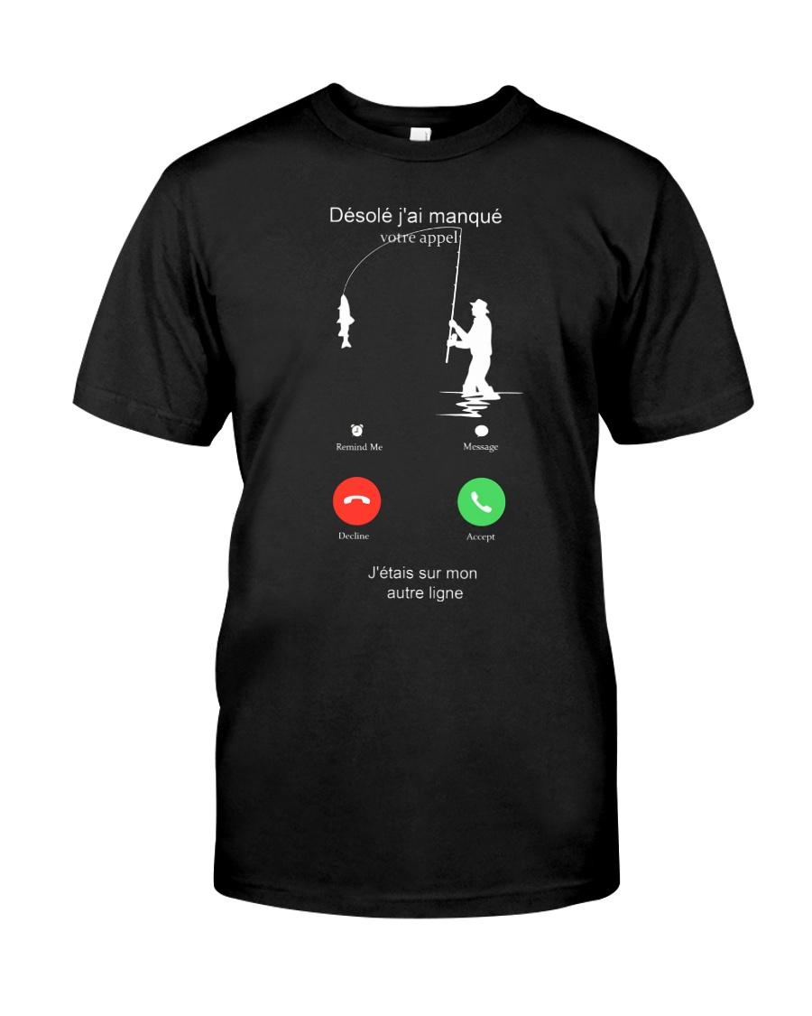 DESOLE J'AI MANQUE VOTRE APPEL Classic T-Shirt