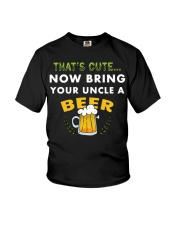 Uncle Thats Cute Now Bring Your Uncle A Beer funny Youth T-Shirt thumbnail
