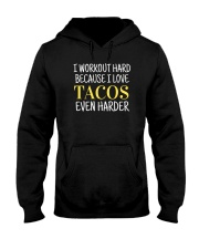 I Workout Because I Love Tacos Hooded Sweatshirt thumbnail