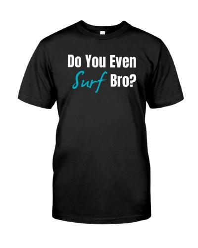 Do You Even Surf Bro