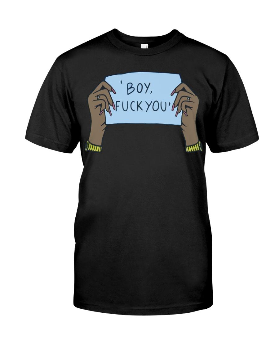 Boy fuck you t-shirt Classic T-Shirt