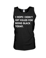 I hope I don't get killed for being black t-shirt Unisex Tank thumbnail