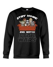 Stay home and watch Star Wars shirt Crewneck Sweatshirt thumbnail