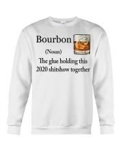 Bourbon The glue holding this 2020 shitshow shirt Crewneck Sweatshirt thumbnail