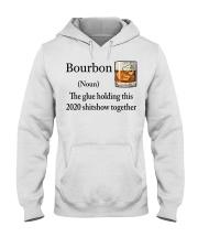 Bourbon The glue holding this 2020 shitshow shirt Hooded Sweatshirt thumbnail