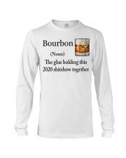 Bourbon The glue holding this 2020 shitshow shirt Long Sleeve Tee thumbnail