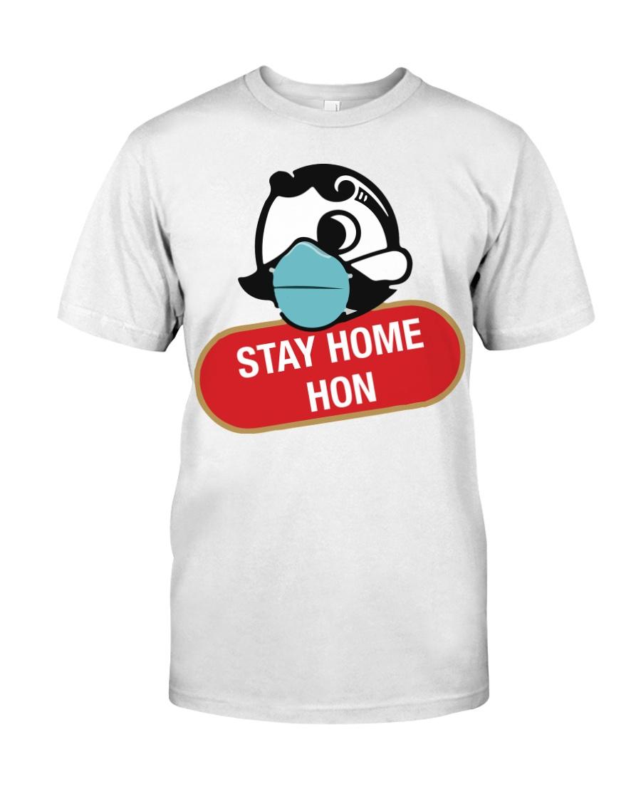Stay Home Hon shirt Classic T-Shirt