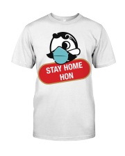Stay Home Hon shirt Classic T-Shirt front