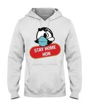 Stay Home Hon shirt Hooded Sweatshirt thumbnail