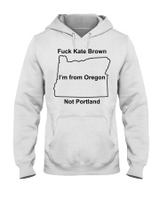 Fuck Kate Brown I'm from Oregon not Portland shirt Hooded Sweatshirt thumbnail