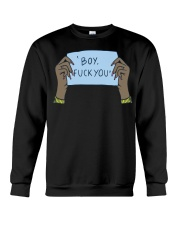Boy fuck you t-shirt Crewneck Sweatshirt thumbnail