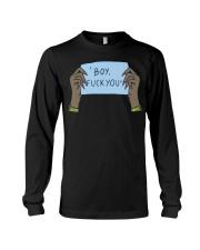 Boy fuck you t-shirt Long Sleeve Tee thumbnail