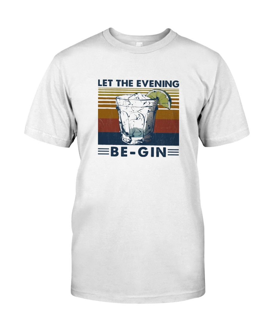 Wine Let The Evenning Be Gin Classic T-Shirt