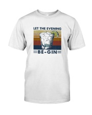 Wine Let The Evenning Be Gin Classic T-Shirt front