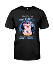Pig - Buckle Up Buttercup Classic T-Shirt front