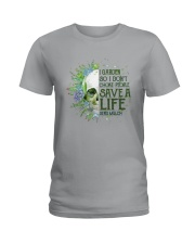 Sk - Gardening - Save A Life Ladies T-Shirt thumbnail
