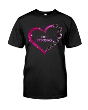 Breast Cancer - Be Strong Classic T-Shirt front