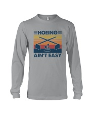 Gardening - Hoeing Aint Easy Long Sleeve Tee thumbnail