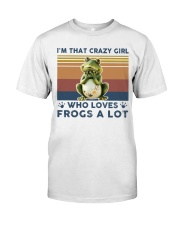 Frogs Im That Crazy Girl Classic T-Shirt front