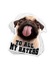 Pug To All My Haters St Sticker - 10 pack (Vertical) front